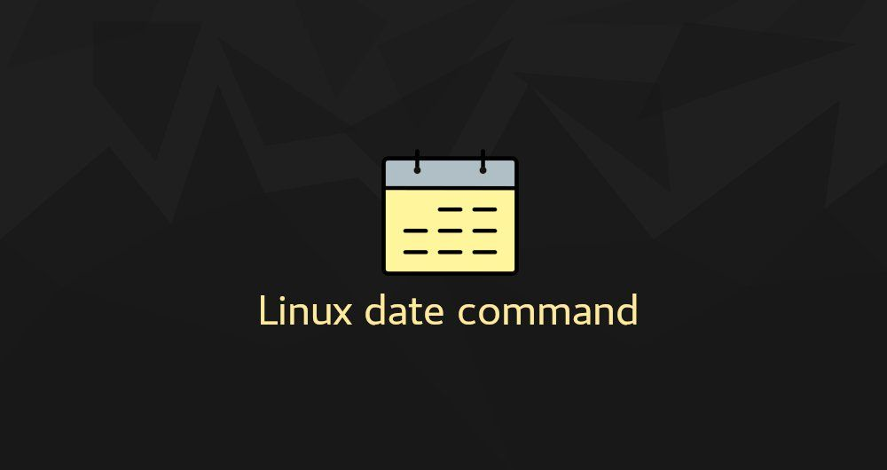 Linux Date Command with Examples