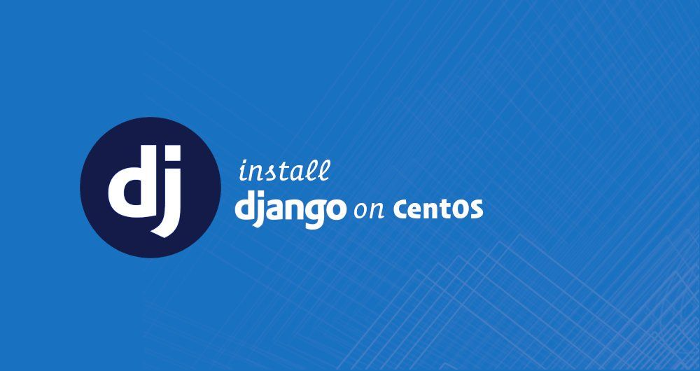How to Install Django on CentOS 7