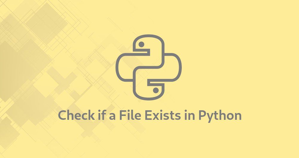 How to Check if a File or Directory Exists in Python
