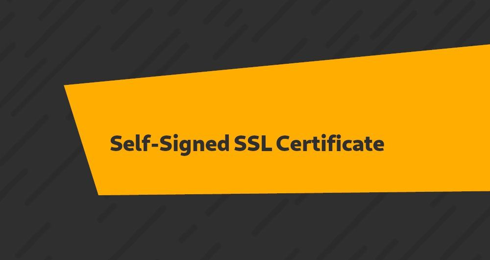 Creating a Self-Signed SSL Certificate