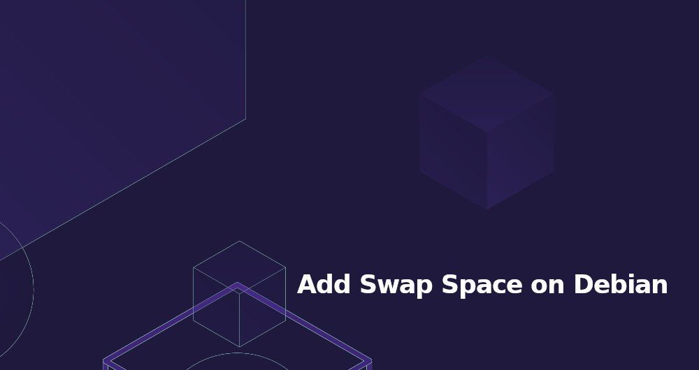 How to Add Swap Space on Debian 10