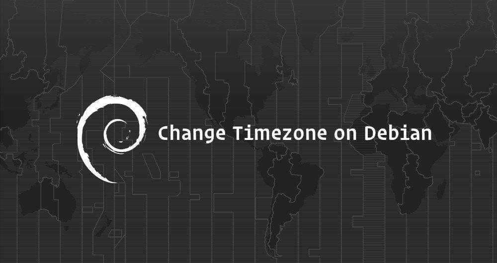 How To Set or Change Timezone on Debian 9
