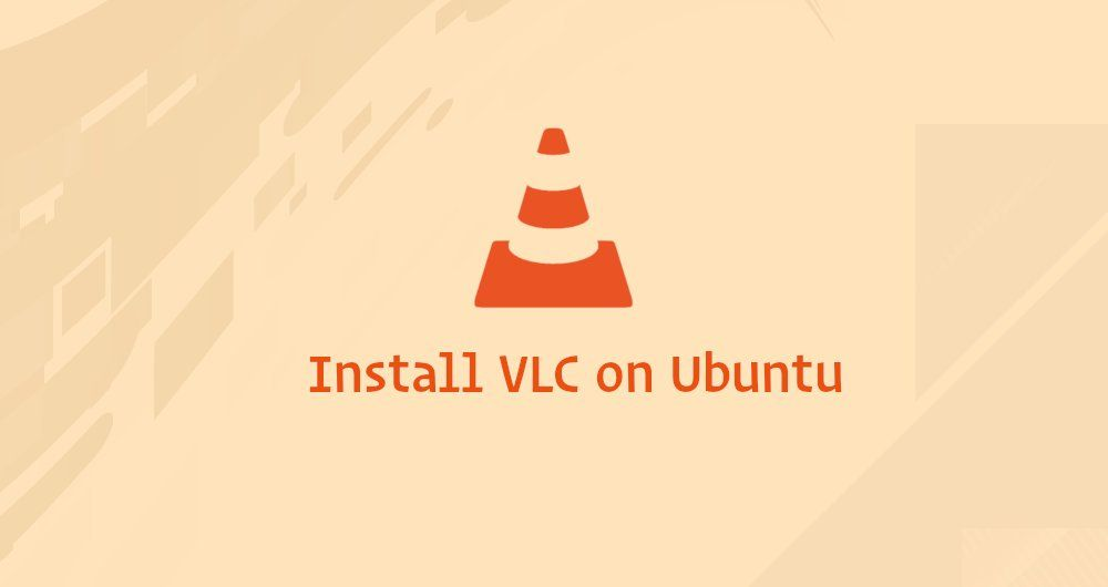 How to Install VLC Media Player on Ubuntu 18.04