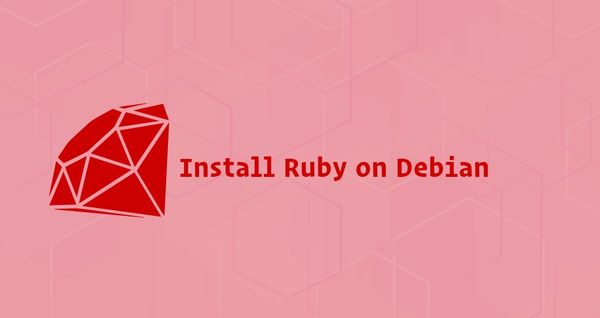 How to Install Ruby on Debian 9