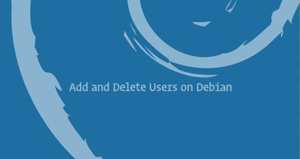 How to Add and Delete Users on Debian 9