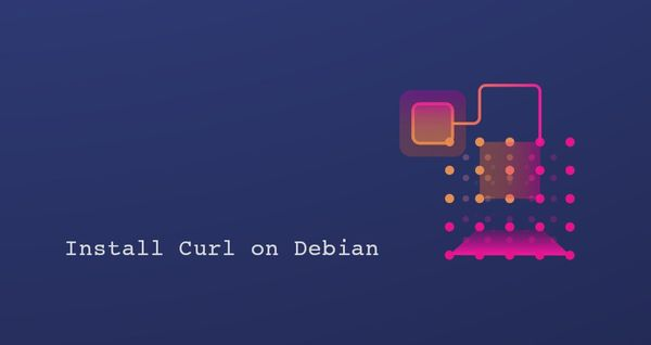How to Install and Use Curl on Debian 10