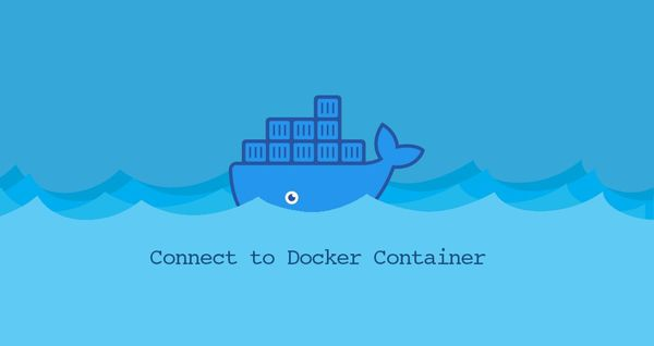 How to Connect to a Docker Container