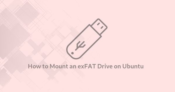 How to Mount an exFAT Drive on Ubuntu Linux