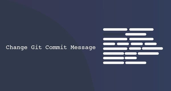 How to Change a Git Commit Message