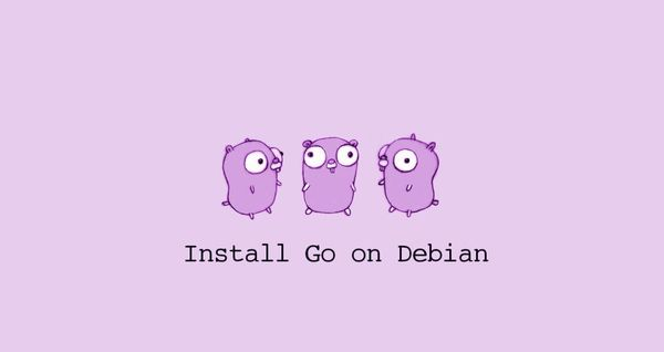 How to Install Go on Debian 10
