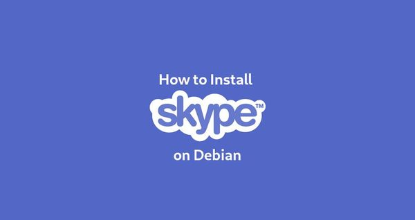 How to Install Skype on Debian 9