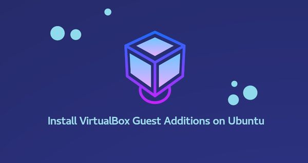 How to Install VirtualBox Guest Additions on Ubuntu 18.04