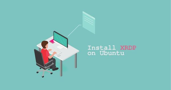 How to Install Xrdp Server (Remote Desktop) on Ubuntu 18.04